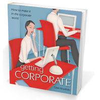 Getting Corporate - Your Guide to the Corporate World
