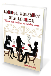 Lattes, Laughter & Lipstick - A Makeover Manual for Women